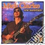 New mountain - cd musicale di Mick Clarke