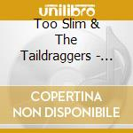 Too Slim & The Taildraggers - King Size Troublemakers cd musicale di TOO SLIM & THE TAILDRAGGERS