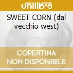 SWEET CORN (dal vecchio west) cd musicale di BUCARO CLARENCE