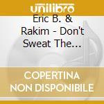 Eric B & Rakim - Don't Sweat The Tech cd musicale di Eric b.& rakim