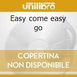 Easy come easy go cd musicale di Georg Strait