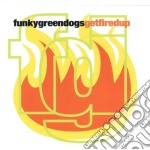 Get fired up cd musicale di Funky green dogs