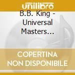 B.B. King - Universal Masters Collection cd musicale di B.b. King