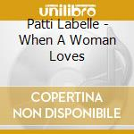 When a woman loves cd musicale di Patti Labelle