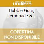BUBBLE GUM, LEMONADE &... cd musicale di MAMA CASS
