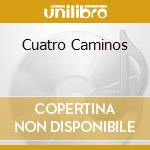 CUATRO CAMINOS cd musicale di CAFE TACUBA