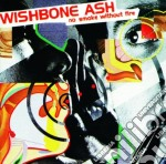 No smoke without fire cd musicale di Ash Wishbone