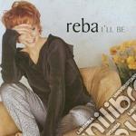 Reba i'll be cd musicale di Reba Mcentire