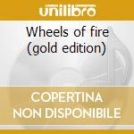 Wheels of fire (gold edition) cd musicale di Cream