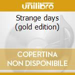 Strange days (gold edition) cd musicale di Doors