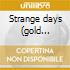 Strange days (gold edition)
