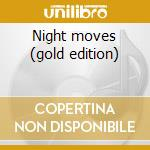 Night moves (gold edition) cd musicale di Bob Seger