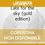 Late for the sky (gold edition) cd musicale di Jackson Browne