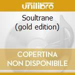 Soultrane (gold edition) cd musicale di John Coltrane