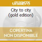 City to city (gold edition) cd musicale di Gerry Rafferty