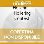Hollerin' - Hollering Contest cd musicale di Hollerin'