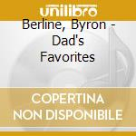 Dad's favorites - berline byron cd musicale di Byron Berline
