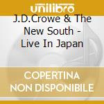 Live in japan - crowe j.d. cd musicale di J.d.crowe & the new south