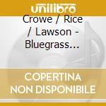 The bluegrass album vol.2 cd musicale di Crowe/rice/lawson