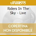 Riders In The Sky - Live cd musicale di Riders in the sky
