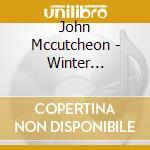 Winter solstice - cd musicale di Mccutcheon John