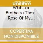 The Whitstein Brothers - Rose Of My Heart cd musicale di The whitstein brothers