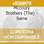The Mccoury Brothers - Same cd musicale di The mccoury brothers