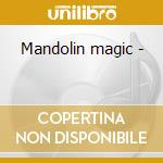 Mandolin magic - cd musicale di Marshall Evan