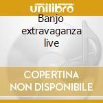 Banjo extravaganza live cd musicale di Tony furtado & tony