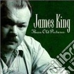 James King - These Old Pictures cd musicale di King James