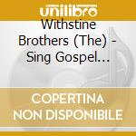 The Withstine Brothers - Sing Gospel Songs Of The. cd musicale di The withstine brothers