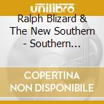 Ralph Blizard & The New Southern - Southern Ramble cd musicale di Ralph blizard & the new southe