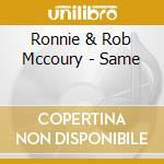 Ronnie & Rob Mccoury - Same cd musicale di Ronnie & rob mccoury