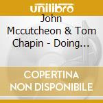 John Mccutcheon & Tom Chapin - Doing Our Job cd musicale di John mccutcheon & tom chapin