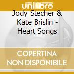 Jody Stecher & Kate Brislin - Heart Songs cd musicale di Jody stecher & kate brislin