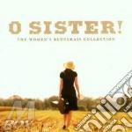 O'sister women bluegrass - cd musicale di Family A.krauss/r.vincent/cox