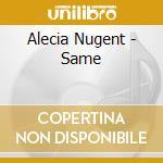 Same cd musicale di Alecia Nugent