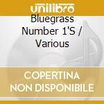 Bluegrass number 1's cd musicale di Artisti Vari
