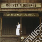 Mountain Journey - Stars Of Old Time Music cd musicale di Journey Mountain