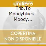 Moody bluegrass cd musicale di Artisti Vari
