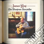 James King - The Bluegrass Storyteller cd musicale di King James