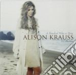 A HUNDRED MILES OR MORE - A COLLECTION + 5 NEWS TRACKS cd musicale di ALISON KRAUSS