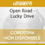 Lucky drive cd musicale di Road Open