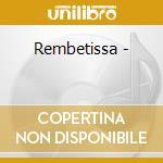 Rembetissa - cd musicale di Eskenazi Roza