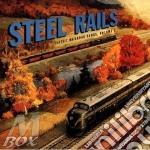 Steel rails clas.railroad - cd musicale di G.clark/d.watson/p.rowan & o.