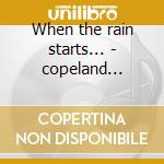 When the rain starts... - copeland johnny cd musicale di Johnny Copeland