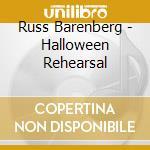 Russ Barenberg - Halloween Rehearsal cd musicale di Barenberg Russ