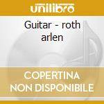 Guitar - roth arlen cd musicale di Arlen Roth