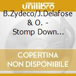 B.Zydeco/J.Delafose & O. - Stomp Down Zydeco cd musicale di B.zydeco/j.delafose