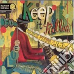 Keep it rollin'-the blues piano collection- cd musicale di Artisti Vari